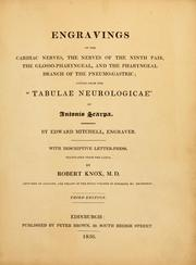 Cover of: Engravings of the cardiac nerves, the nerves of the ninth pair, the glosso-pharyngeal, and the pharyngeal branch of the pneomo-gastric