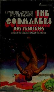 Cover of: The godmakers | Don Pendleton