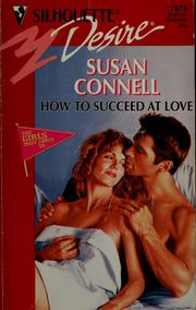 Cover of: How to succeed at love | Susan Connell