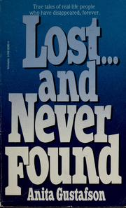 Cover of: Lost-- and never found | Anita Gustafson