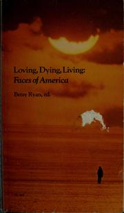 Cover of: Loving, dying, living