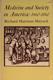 Cover of: Medicine and society in America 1660-1860 | Shryock, Richard Harrison
