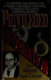 Cover of: Privileged information | Tom Alibrandi