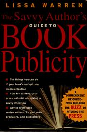 Cover of: The savvy author's guide to book publicity | Lissa Warren