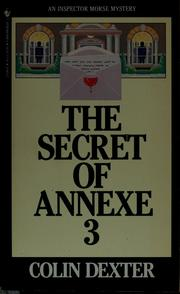 Cover of: The secret of annexe 3 | Colin Dexter