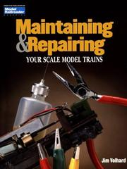 Cover of: Maintaining & repairing your scale model trains
