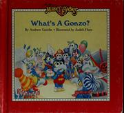 Cover of: Weekly Reader presents What's a gonzo?