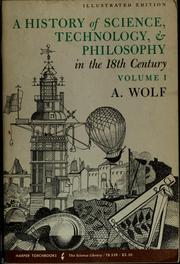 Cover of: A history of science, technology, & philosophy in the 18th century | A. Wolf
