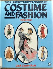 Cover of: The illustrated encyclopaedia of costume and fashion 1550-1920 by Jack Cassin-Scott