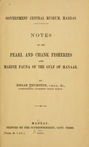 Cover of: Notes on the pearl and chank fisheries and marine fauna of the Gulf of Manaar