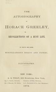Cover of: The autobiography of Horace Greeley
