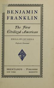 Cover of: Benjamin Franklin, the first civilized American