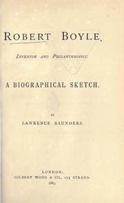 Cover of: Robert Boyle, inventor and philanthropist | Lawrence Saunders