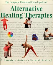 Cover of: The complete illustrated encyclopedia of alternative healing therapies