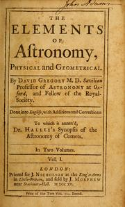 Cover of: The elements of astronomy, physical and geometrical | David Gregory