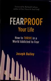 Cover of: Fearproof your life | Joseph V. Bailey