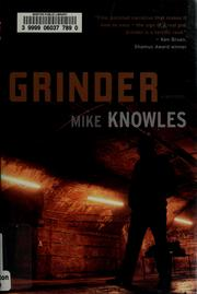 Cover of: Grinder | Mike Knowles
