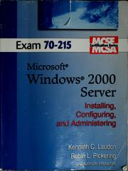 Cover of: Installing, configuring, and administering Microsoft Windows 2000 server