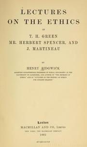 Cover of: Lectures on the ethics of T.H. Green, Mr. Herbert Spencer, and J. Martineau