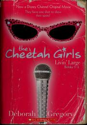 Cover of: The Cheetah Girls: Livin' Large, Books #1-4 | Deborah Gregory