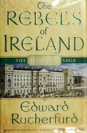 Cover of: The rebels of Ireland | Edward Rutherfurd