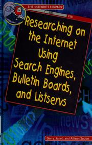 Cover of: Researching on the Internet using search engines, bulletin boards, and listservs | Gerry Souter