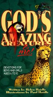 Cover of: God's Amazing Creatures & Me! Devotions for Boys and Girls Ages 6 to 10 (Devotions for Boys and Girls Ages 6-10)