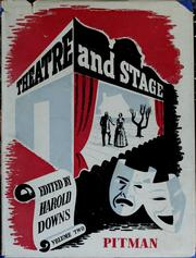 Theatre and stage by Harold Downs