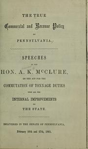 Cover of: The true commercial and revenue policy of Pennsylvania