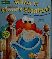Where is Elmo's blanket? by Shana Corey