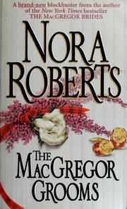 Cover of: The MacGregor grooms | Nora Roberts