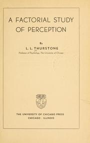 Cover of: A factorial study of perception | Louis Leon Thurstone