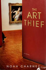 Cover of: The art thief | Noah Charney