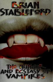 Cover of: The hunger and ecstasy of vampires by Brian M. Stableford