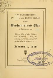 Cover of: The constitution, by-laws and house rules of the Westmoreland Club of Richmond, Va by Westmoreland Club (Richmond, Va.)