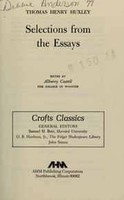 Cover of: Selections from the essays of Thomas Henry Huxley