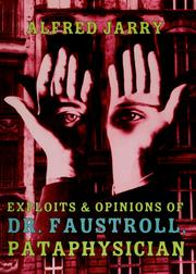 Cover of: Exploits & opinions of Doctor Faustroll, pataphysician