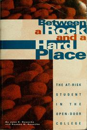 Cover of: Between a rock and a hard place | John E. Roueche