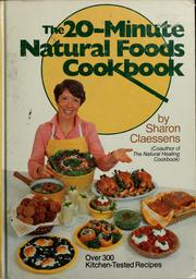 Cover of: The 20-minute natural foods cookbook (or) The twenty-minute natural foods cookbook