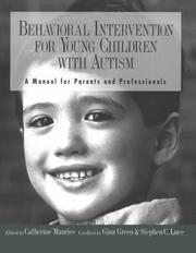 Cover of: Behavioral intervention for young children with autism | Catherine Maurice