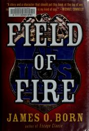 Cover of: Field of fire | James O. Born