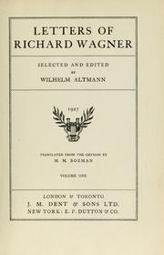 Cover of: Letters of Richard Wagner. Selected and edited by Wilhelm Altmann. Translated ... by M. M. Bozman. [With portraits.]. | Richard Wagner