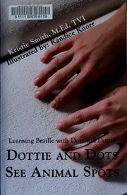 Cover of: Dottie and Dots see animal spots | Kristie Smith