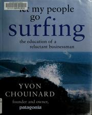 Cover of: Let my people go surfing | Yvon Chouinard