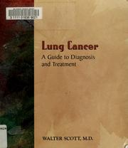 Lung cancer by Walter J. Scott, M.D.