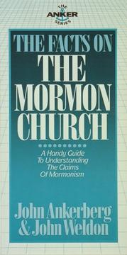 Cover of: The facts on the Mormon Church | John Ankerberg