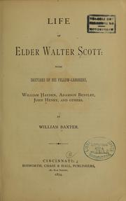 Cover of: Life of Elder Walter Scott: with sketches of his fellow laborers