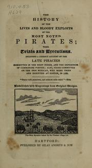 Cover of: The history of the lives and bloody exploits of the most noted pirates | Ezra Strong