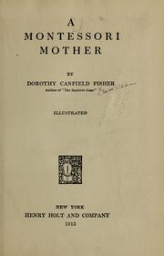 Cover of: A Montessori mother | Dorothy Canfield Fisher