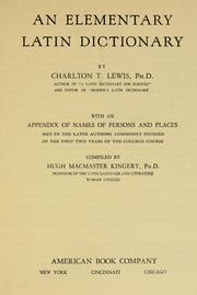 Cover of: An elementary Latin dictionary | Charlton Thomas Lewis